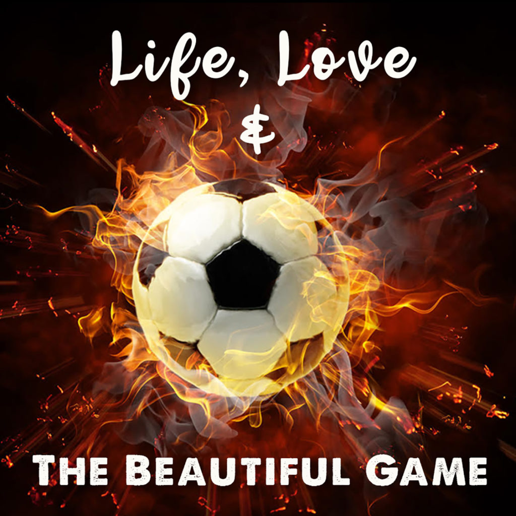 LifeLoveAndTheBeautifulGame_Artwork
